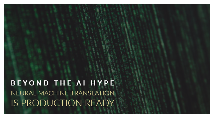 "AI programs background with the article title ""Beyond the AI Hype – Neural Machine Translation Is Production Ready"" in front - Systran"